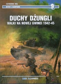 DUCHY DŻUNGLI. WALKI NA NOWEJ GWINEI 1942-45