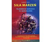 Szczegóły książki SIŁA MARZEŃ. TAJEMNICAE SUKCESU FC BARCELONA