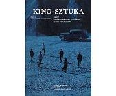Szczegóły książki KINO-SZTUKA. ZWROT KINEMATOGRAFICZNY W POLSKIEJ SZTUCE WSPÓŁCZESNEJ