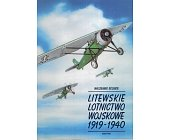 Szczegóły książki LITEWSKIE LOTNICTWO WOJSKOWE 1919 - 1940