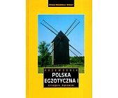 Szczegóły książki POLSKA EGZOTYCZNA - CZĘŚĆ 1 I CZĘŚĆ 2