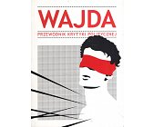 Szczegóły książki WAJDA - PRZEWODNIK KRYTYKI POLITYCZNEJ