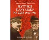 Szczegóły książki BRYTYJSKIE PLANY ATAKU NA ZSRR 1939 - 1941