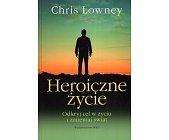 Szczegóły książki HEROICZNE ŻYCIE