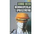 Szczegóły książki MCDONALDYZACJA SPOŁECZEŃSTWA
