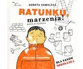 Szczegóły książki RATUNKU, MARZENIA!