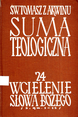 SUMA TEOLOGICZNA - 24 - WCIELENIE SŁOWA BOŻEGO