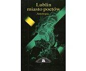Szczegóły książki LUBLIN MIASTO POETÓW