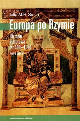 EUROPA PO RZYMIE. HISTORIA KULTUROWA LAT 500-1000