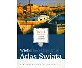 Szczegóły książki WIELKI ENCYKLOPEDYCZNY ATLAS ŚWIATA - 18 TOMÓW