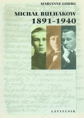 MICHAŁ BUŁHAKOW 1891 - 1940 - MISTRZ I JEGO LOS