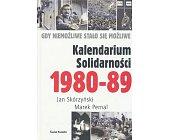 Szczegóły książki KALENDARIUM SOLIDARNOŚCI 1980 - 89