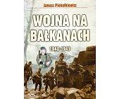 Szczegóły książki WOJNA NA BAŁKANACH 1940 - 1945