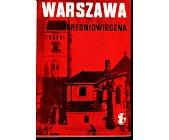 Szczegóły książki WARSZAWA ŚREDNIOWIECZNA - TOM 2