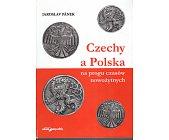 Szczegóły książki CZECHY A POLSKA NA PROGU CZASÓW NOWOŻYTNYCH