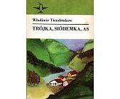 Szczegóły książki TRÓJKA, SIÓDEMKA, AS