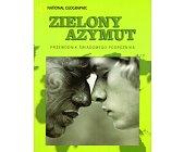 Szczegóły książki ZIELONY AZYMUT - PRZEWODNIK ŚWIADOMEGO PODRÓŻNIKA
