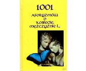 Szczegóły książki 1001 AFORYZMÓW O KOBIECIE, MĘŻCZYŹNIE I...