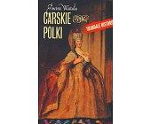 Szczegóły książki CARSKIE POLKI