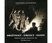 Szczegóły książki DRUŻYNIACY - STRZELCY - LEGUNY