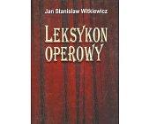 Szczegóły książki LEKSYKON OPEROWY