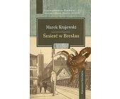 Szczegóły książki ŚMIERĆ W BRESLAU