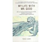 Szczegóły książki MY LIFE WITH MR. GOOD