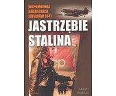 Szczegóły książki JASTRZĘBIE STALINA - WSPOMNIENIA RADZIECKICH LOTNIKÓW 1941 R.