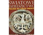 Szczegóły książki ŚWIATOWE DZIEDZICTWO - POLSKA NA LIŚCIE UNIESCO