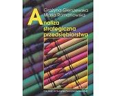 Szczegóły książki ANALIZA STRATEGICZNA PRZEDSIĘBIORSTWA