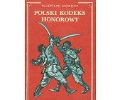 Szczegóły książki POLSKI KODEKS HONOROWY