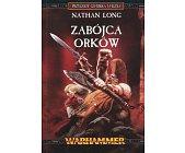 Szczegóły książki WARHAMMER - ZABÓJCA ORKÓW