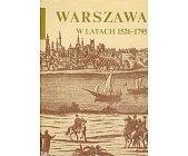 Szczegóły książki WARSZAWA W LATACH 1526-1795