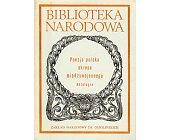 Szczegóły książki POEZJA POLSKA OKRESU MIĘDZYWOJENNEGO - ANTOLOGIA - CZ II
