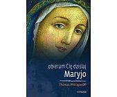 Szczegóły książki OBIERAM CIĘ DZISIAJ MARYJO