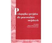 Szczegóły książki PEDAGOGIKA SPECJALNA DLA PRACOWNIKÓW SOCJALNYCH