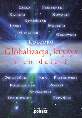 GLOBALIZACJA, KRYZYS I CO DALEJ?