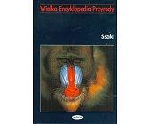 Szczegóły książki WIELKA ENCYKLOPEDIA PRZYRODY - SSAKI