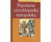 Szczegóły książki POPULARNA ENCYKLOPEDIA STAROPOLSKA