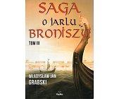 Szczegóły książki SAGA O JARLU BRONISZU. TOM III. ROK TYSIĄCZNY