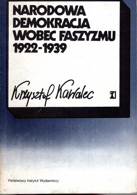 NARODOWA DEMOKRACJA WOBEC FASZYZMU 1922 - 1939