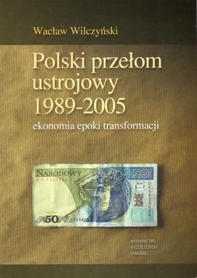 POLSKI PRZEŁOM USTROJOWY 1989 - 2005