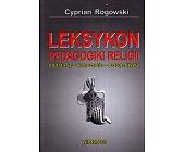 Szczegóły książki LEKSYKON PEDAGOGIKI RELIGII
