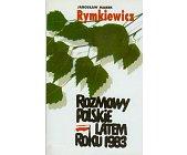 Szczegóły książki ROZMOWY POLSKIE LATEM ROKU 1983