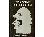 Szczegóły książki ZAPROSZENIE DO SOCJOLOGII