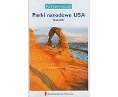Szczegóły książki PODRÓŻE MARZEŃ (1)- PARKI NARODOWE USA (ZACHÓD)