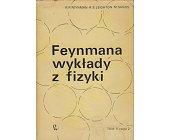 Szczegóły książki FEYNMANA WYKŁADY Z FIZYKI - KOMPLET TOM 1 I 2 W 4 CZĘŚCIACH
