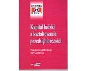 Szczegóły książki KAPITAŁ LUDZKI A KSZTAŁTOWANIE PRZEDSIĘBIORCZOŚCI
