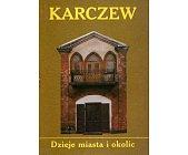Szczegóły książki KARCZEW. DZIEJE MIASTA I OKOLIC