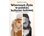 Szczegóły książki WIZERUNEK ŻYDA W POLSKIEJ KULTURZE LUDOWEJ